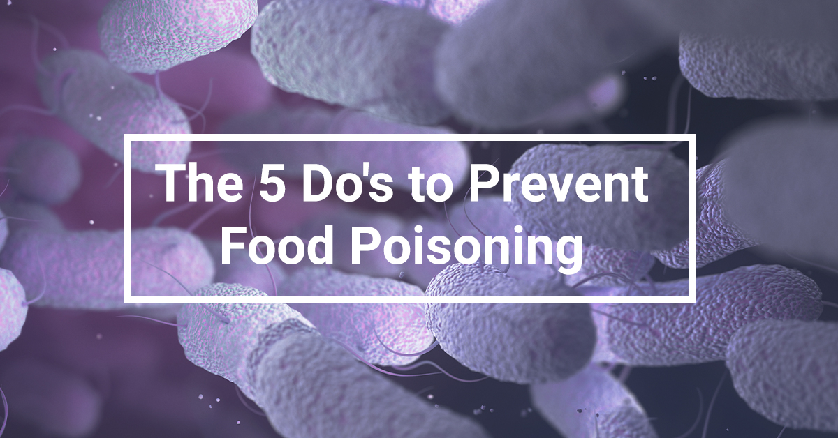 The 5 do's to prevent food poisoning
