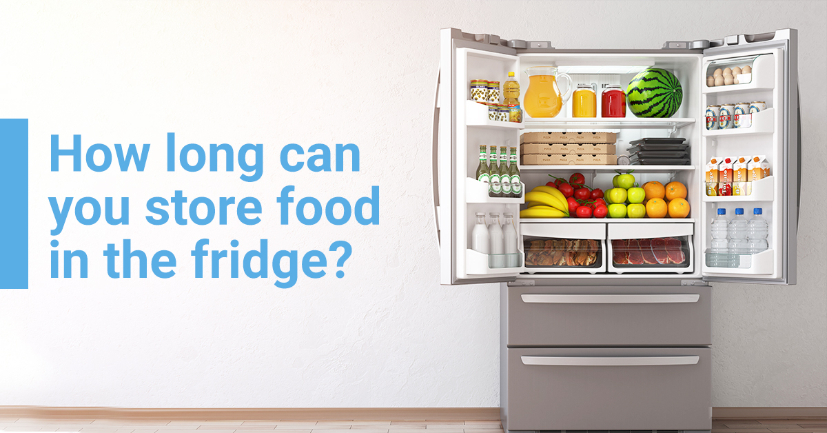 How Long can You Store Food in the Fridge